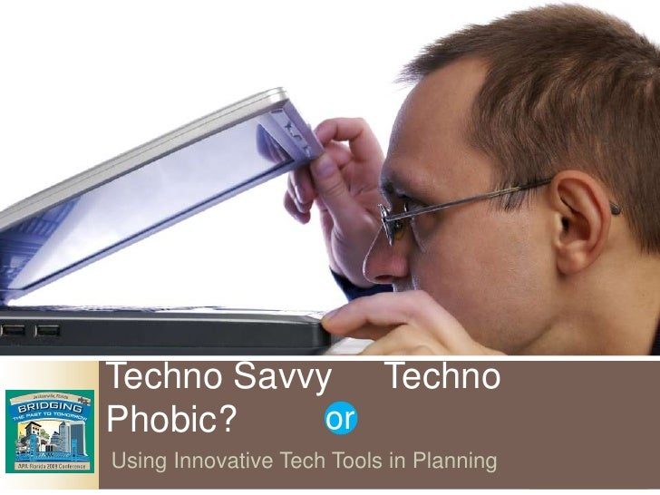 Techno Savvy Or Techno Phobic Fapa Presentation Ac 091409