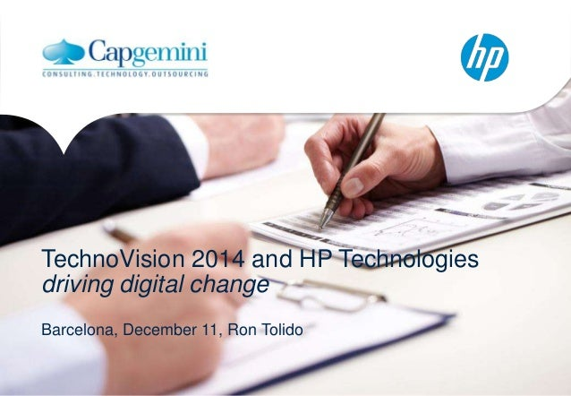 TechnoVision 2014 and HP Technologies driving digital change Barcelona, December 11, Ron Tolido