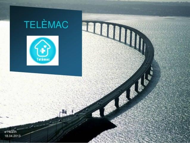 TELÈMAC  e-Health 18.04.2013