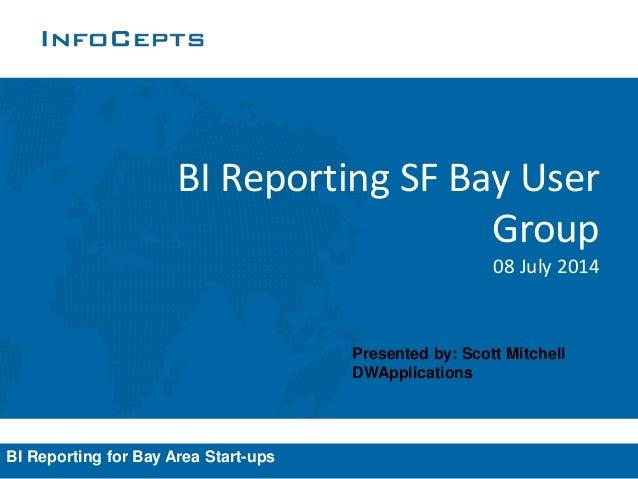 Big Data and BI Tools - BI Reporting for Bay Area Startups User Group