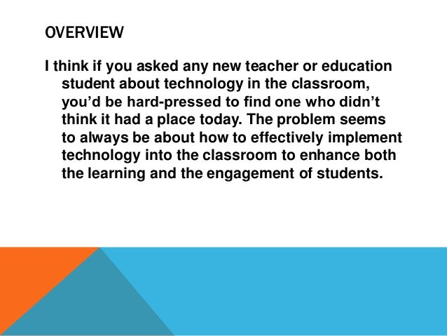 What do you think about technology in the classroom?