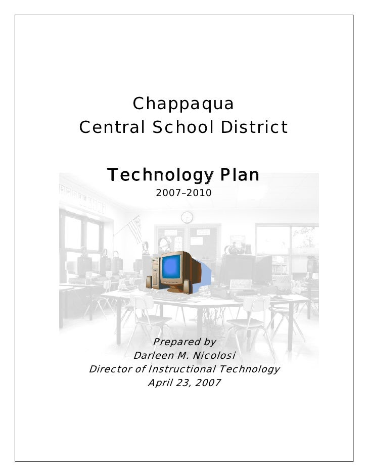 Chappaqua Central School District      Technology Plan              2007–2010                   Prepared by           Darl...
