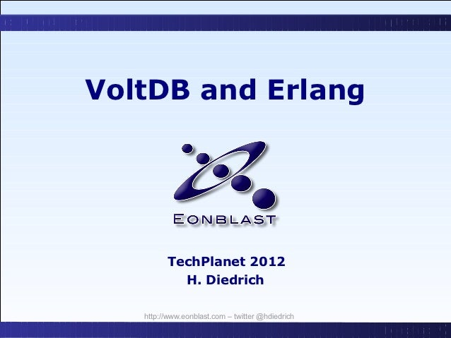 VoltDB and Erlang - Tech planet 2012