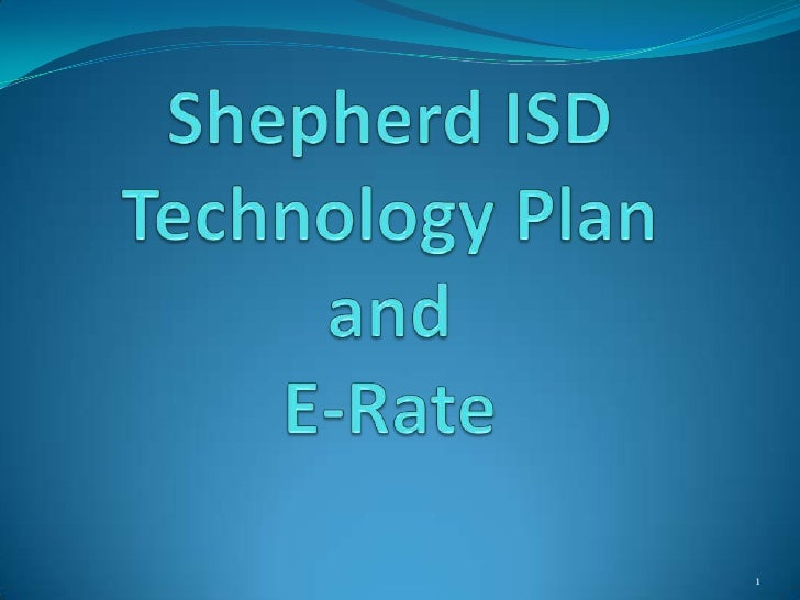 Shepherd ISD Technology Planand E-Rate<br />1<br />