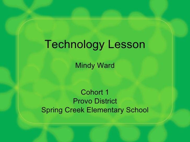 Technology Lesson Mindy Ward Cohort 1 Provo District Spring Creek Elementary School