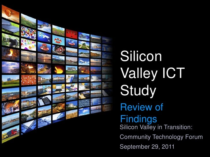 Silicon Valley ICT Study<br />Review of Findings<br />Silicon Valley in Transition:<br />Community Technology Forum<br />S...