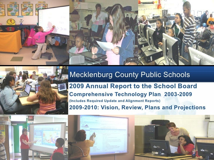 Mecklenburg County Public Schools 2009 Annual Report to the School Board Comprehensive Technology Plan 2003-2009 (Includes...
