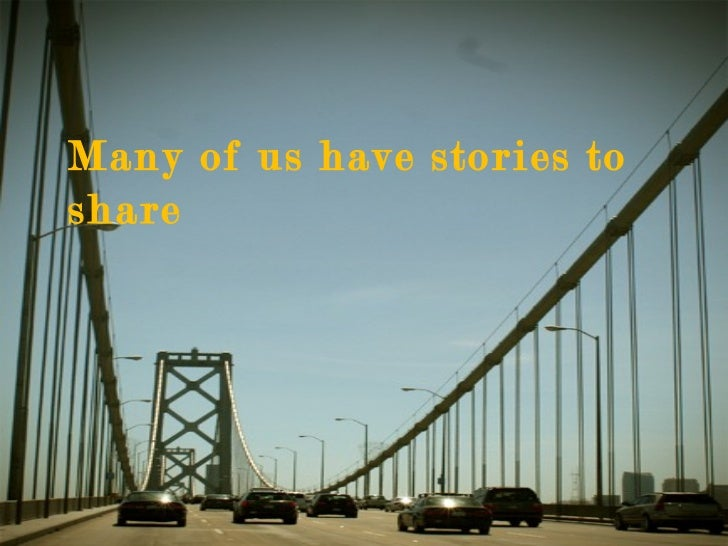 Many of us have stories to share
