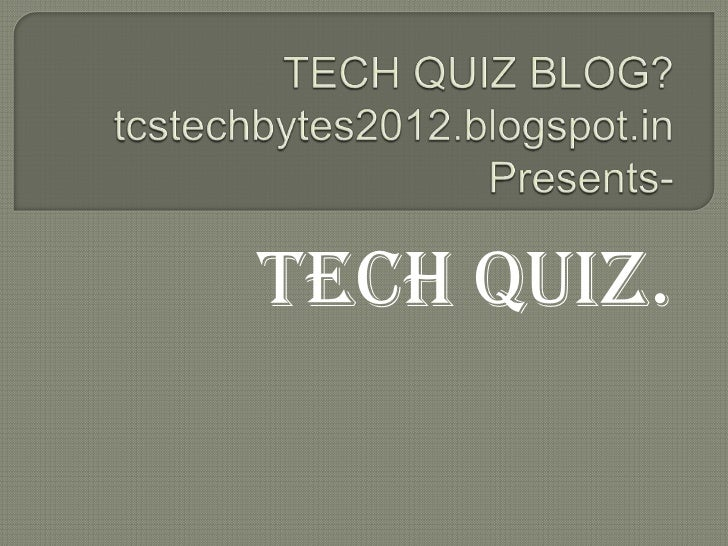 TCS IT QUIZ QUESTIONS(tcstechbytes2012.blogspot.in)