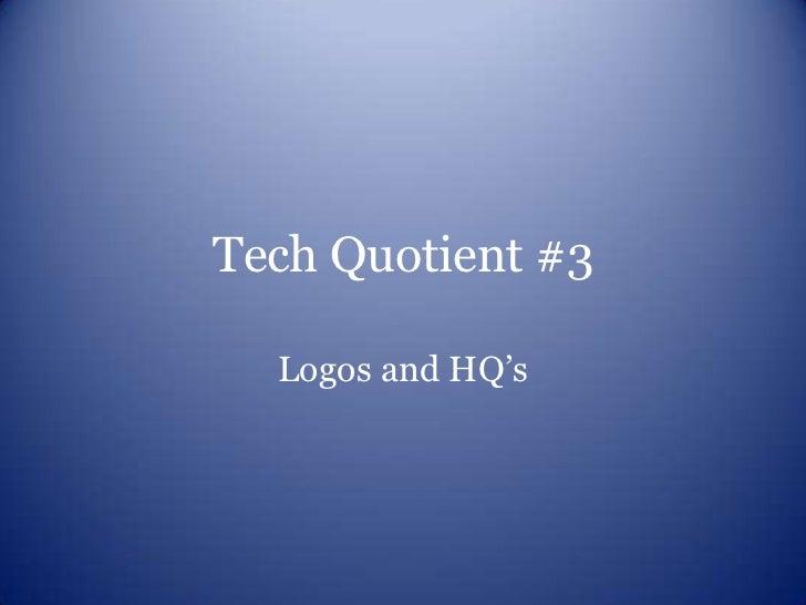 Tech quotient #3