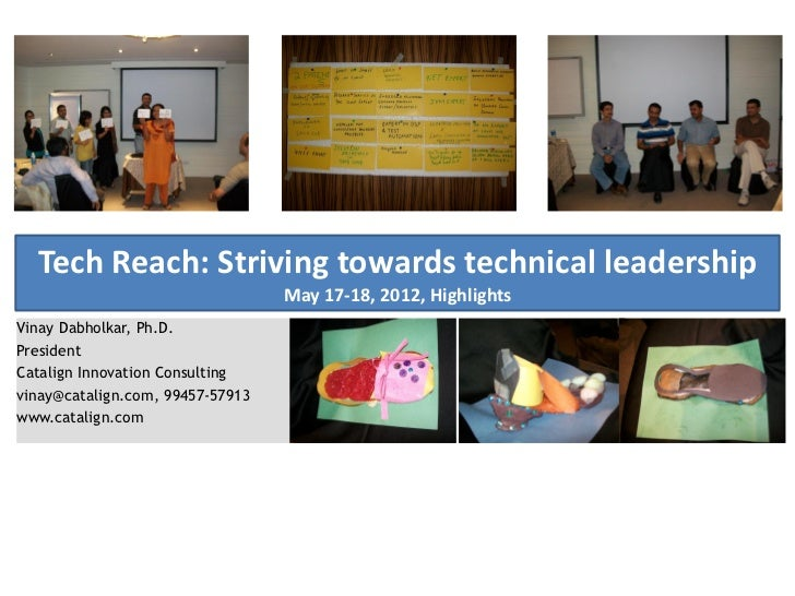 Tech Reach: Striving towards technical leadership                                  May 17-18, 2012, HighlightsVinay Dabhol...
