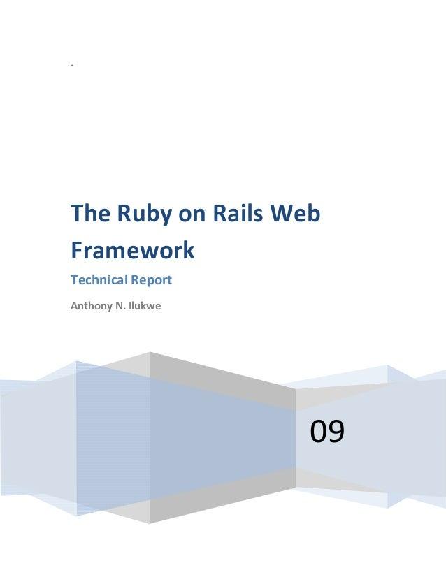 .09The Ruby on Rails WebFrameworkTechnical ReportAnthony N. Ilukwe