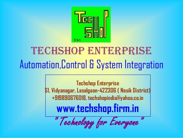 Techshop EnterpriseAutomation,Control & System Integration                     Techshop Enterprise      S1, Vidyanagar, La...
