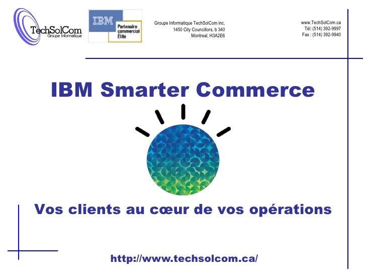 Groupe Informatique TechSolCom inc.     www.TechSolCom.ca                         1450 City Councillors, b 340    Tél: (51...