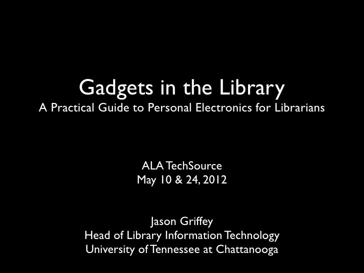 Gadgets in the LibraryA Practical Guide to Personal Electronics for Librarians                    ALA TechSource          ...