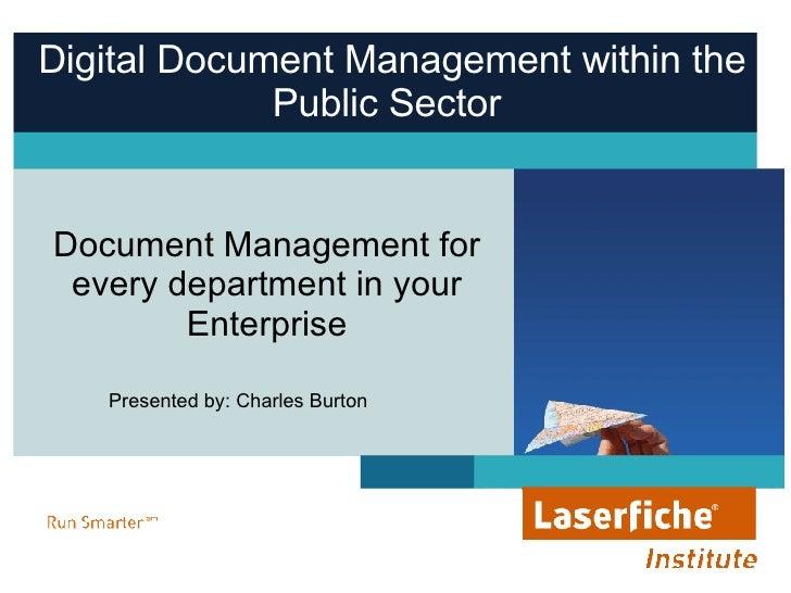 Digital Document Management within the Public Sector  Document Management for every department in your Enterprise Presente...