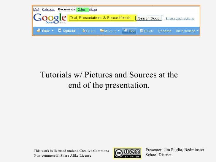 Tutorials w/ Pictures and Sources at the end of the presentation. Presenter: Jim Puglia, Bedminster School District This w...