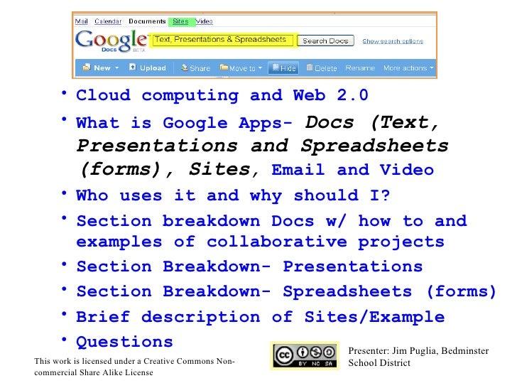 <ul><li> </li></ul><ul><ul><li>Cloud computing and Web 2.0 </li></ul></ul><ul><ul><li>What is Google Apps-  Docs (Text, P...