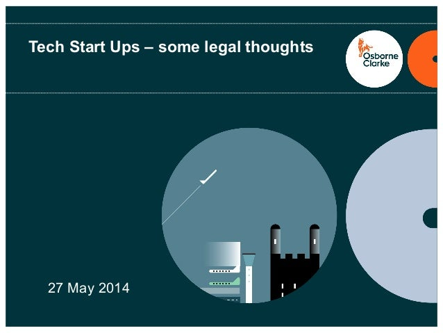 Tech Start Ups – some legal thoughts 27 May 2014