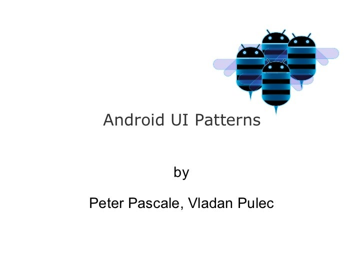 Android UI Patterns by Peter Pascale, Vladan Pulec