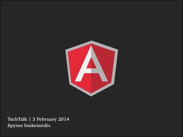 AngularJS - TechTalk 3/2/2014