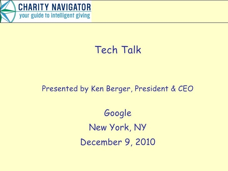Tech Talk Presented by Ken Berger, President & CEO Google New York, NY December 9, 2010