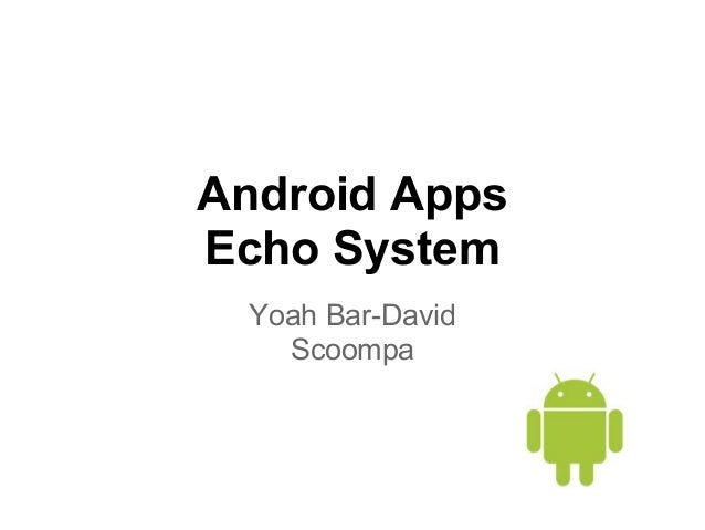 Tech talk  android apps echo system