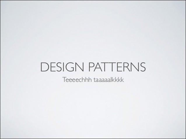 Techtalk design patterns