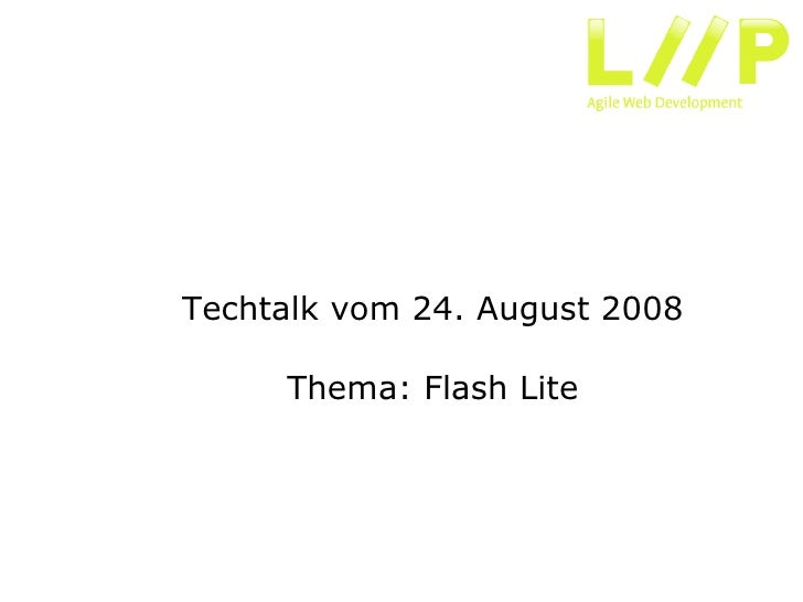 Techtalk vom 24. August 2008       Thema: Flash Lite