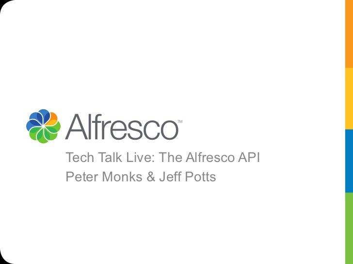 Tech Talk Live: The Alfresco APIPeter Monks & Jeff Potts