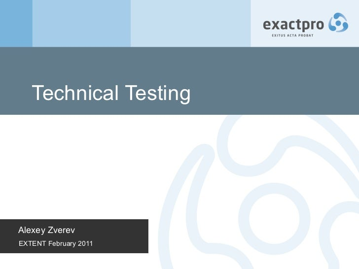 Technical Testing Alexey Zverev EXTENT February 2011