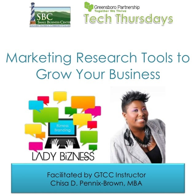 Marketing Research Tools to Grow Your Business Facilitated by GTCC Instructor Chisa D. Pennix-Brown, MBA