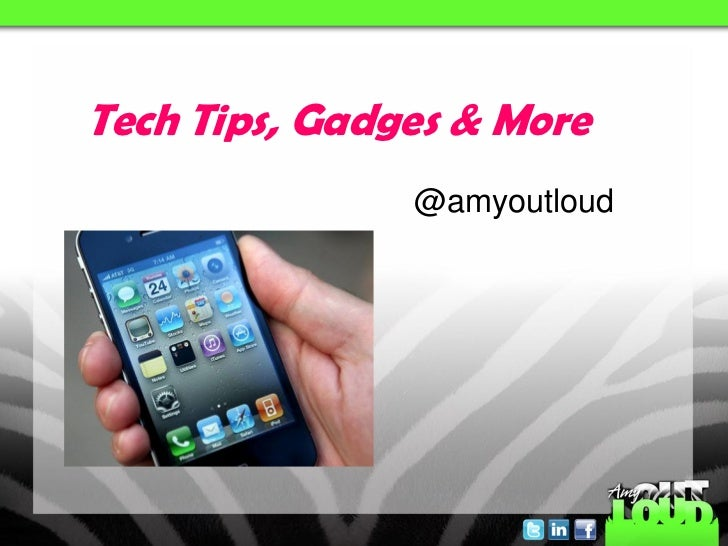 Tech Tips, Gadges & More               @amyoutloud