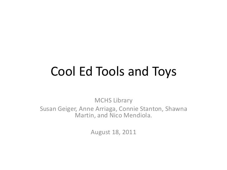 Cool Ed Tools and Toys<br />MCHS Library<br />Susan Geiger, Anne Arriaga, Connie Stanton, Shawna Martin, and NicoMendiola....