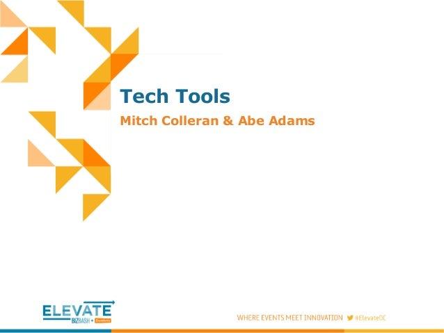 Tech Tools Mitch Colleran & Abe Adams
