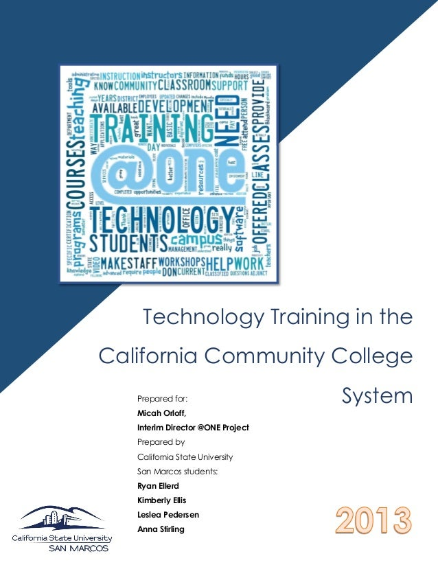 o Technology Training in the California Community College SystemPrepared for: Micah Orloff, Interim Director @ONE Project ...