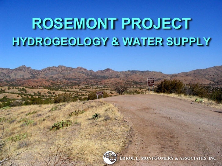 ROSEMONT PROJECTHYDROGEOLOGY & WATER SUPPLY              ERROL L. MONTGOMERY & ASSOCIATES, INC.