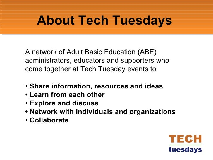 About Tech Tuesdays A network of Adult Basic Education (ABE) administrators, educators and supporters who come together at...
