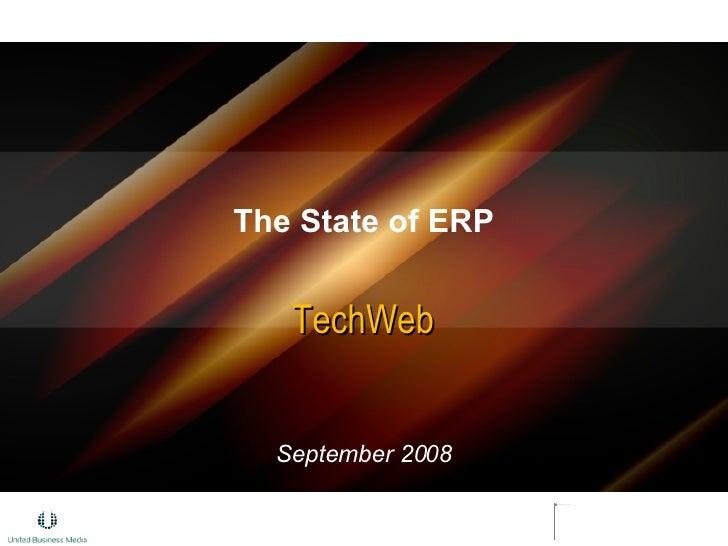 The State of ERP TechWeb September 2008
