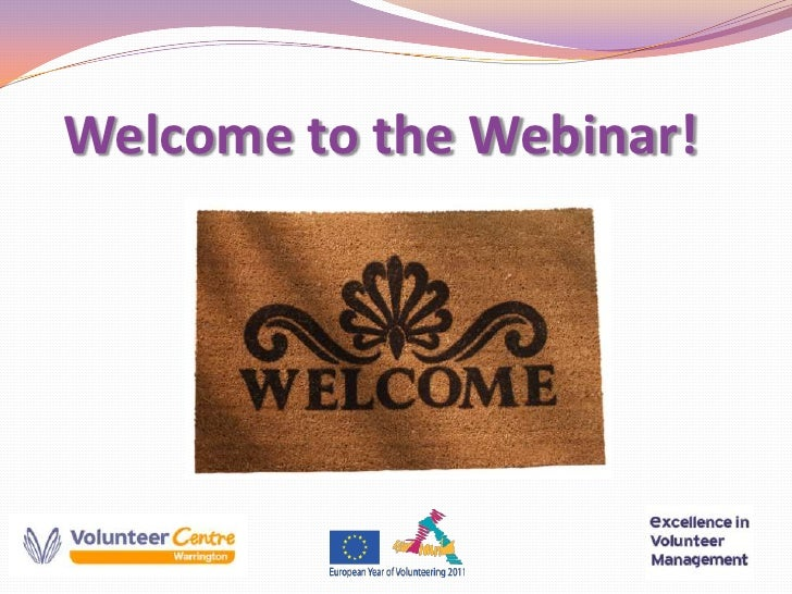 Welcome to the Webinar!<br />©<br />