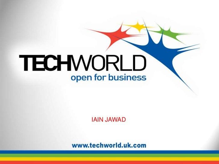 TechWorld Iain Jawad presentation