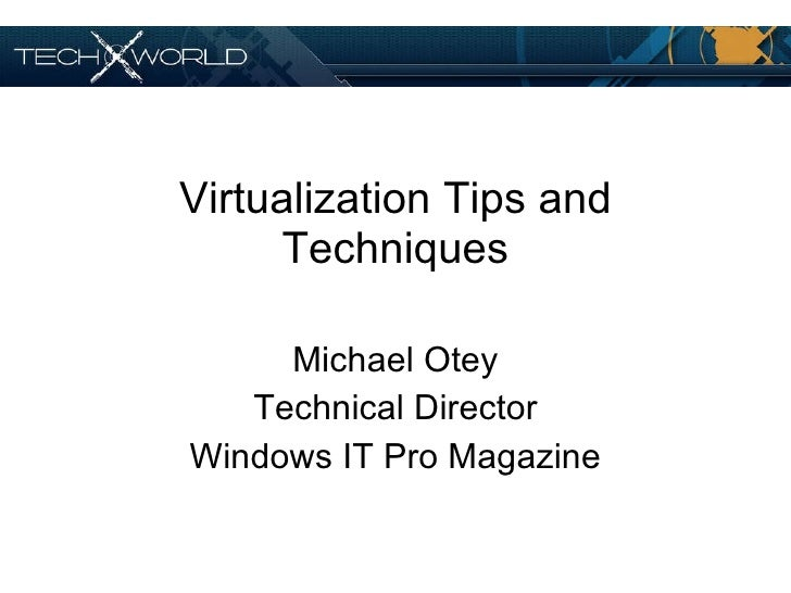 Tech X Virtualization Tips