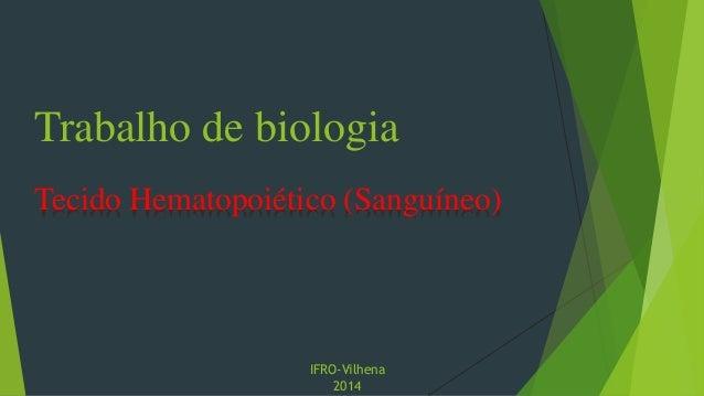 Trabalho de biologia Tecido Hematopoiético (Sanguíneo) IFRO-Vilhena 2014