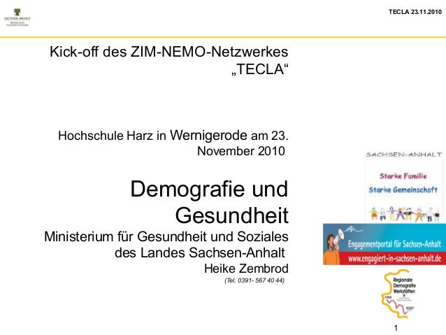 "TECLA 23.11.2010 1 Kick-off des ZIM-NEMO-Netzwerkes ""TECLA"" Hochschule Harz in Wernigerode am 23. November 2010 Demografie..."