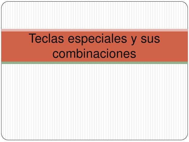Teclas especiales y sus combinaciones