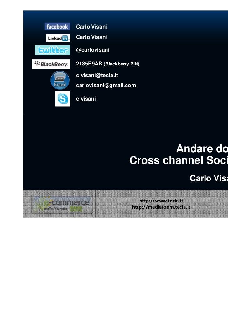 Andare dov'e' il cliente: Cross channel Social Commerce