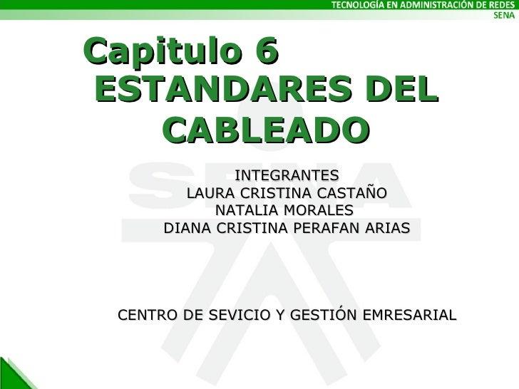 ESTANDARES DEL CABLEADO INTEGRANTES LAURA CRISTINA CASTAÑO NATALIA MORALES  DIANA CRISTINA PERAFAN ARIAS CENTRO DE SEVICIO...