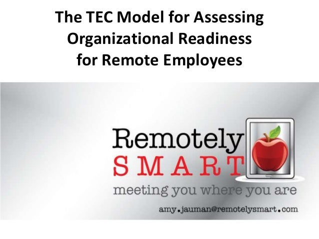 The TEC Model for Assessing Organizational Readiness  for Remote Employees
