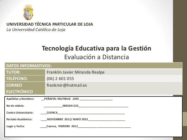 UNIVERSIDAD TÉCNICA PARTICULAR DE LOJALa Universidad Católica de Loja                        Tecnología Educativa para la ...
