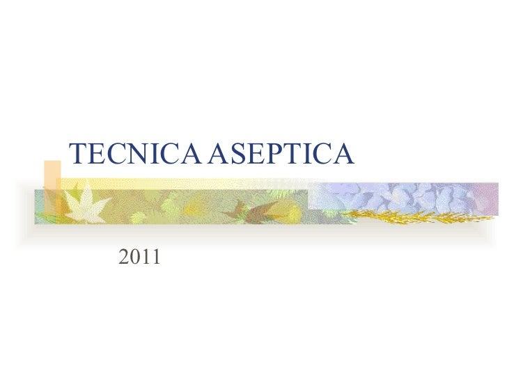 TECNICA ASEPTICA 2011